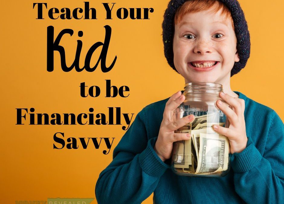Teach Your Kids to be Money-Savvy